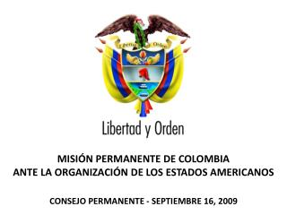 MISIÓN PERMANENTE DE COLOMBIA ANTE LA ORGANIZACIÓN DE LOS ESTADOS AMERICANOS