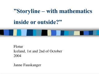 """Storyline – with mathematics inside or outside?"""