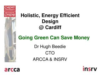 Holistic, Energy Efficient Design @ Cardiff