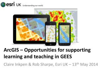 ArcGIS – Opportunities for supporting learning and teaching in GEES