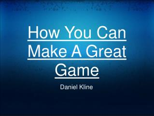 How You Can Make A Great Game