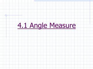 4.1 Angle Measure