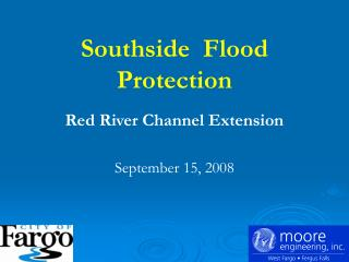 Southside  Flood Protection   Red River Channel Extension   September 15, 2008