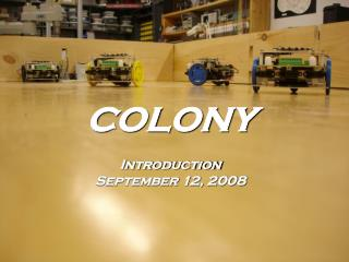 COLONY Introduction September 12, 2008