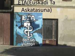 ETA(Euskadi Ta Askatasuna)