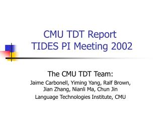 CMU TDT Report     TIDES PI Meeting 2002