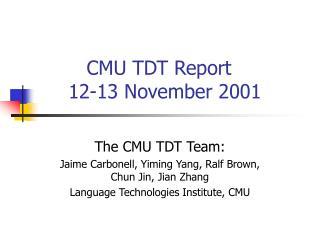 CMU TDT Report      12-13 November 2001