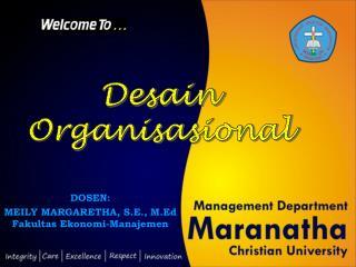 DOSEN:  MEILY MARGARETHA, S.E., M.Ed Fakultas Ekonomi-Manajemen