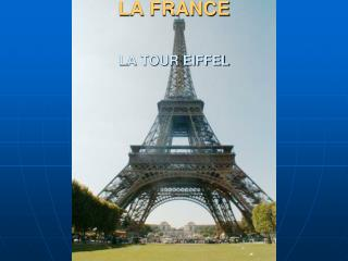 LA FRANCE LA TOUR EIFFEL