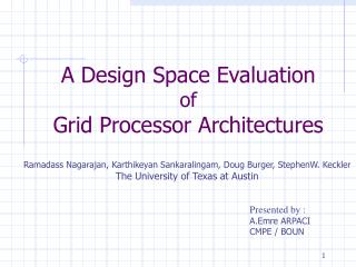 A Design Space Evaluation  of  Grid Processor Architectures