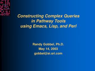Constructing Complex Queries in Pathway Tools using Emacs, Lisp, and Perl