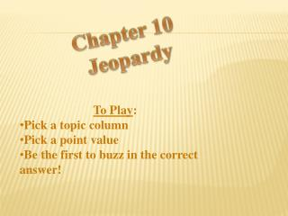 Chapter 10  Jeopardy