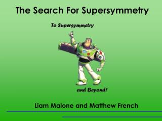The Search For Supersymmetry