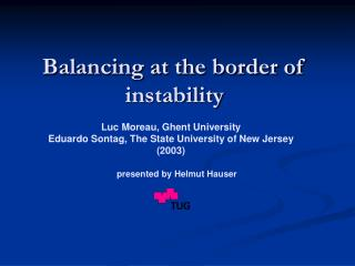 Balancing at the border of instability