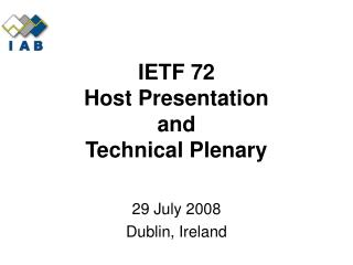 IETF 72 Host Presentation and Technical Plenary