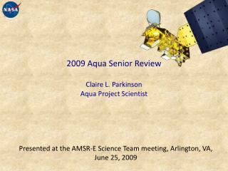 2009 Aqua Senior Review  Claire L. Parkinson Aqua Project Scientist