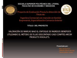 Proyecto de GraduaciónPrevia la obtención del Título de: