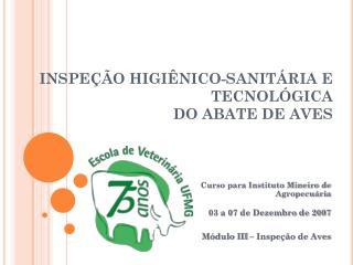 INSPEÇÃO HIGIÊNICO-SANITÁRIA E TECNOLÓGICA  DO ABATE DE AVES
