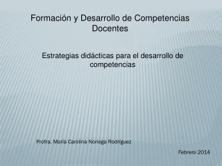 Formación y Desarrollo de Competencias  Docentes