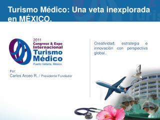 Turismo Médico: Una veta inexplorada en MÉXICO.