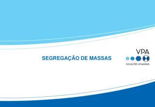 SEGREGAÇÃO DE MASSAS
