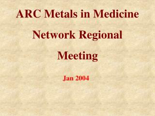 ARC Metals in Medicine Network Regional Meeting