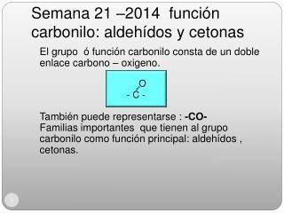 Semana 21 –2014  función carbonilo: aldehídos y cetonas