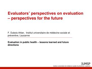 Evaluators� perspectives on evaluation � perspectives for the future
