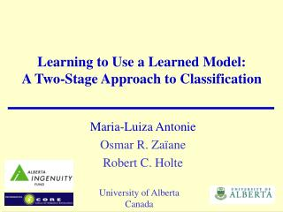 Learning to Use a Learned Model:  A Two-Stage Approach to Classification