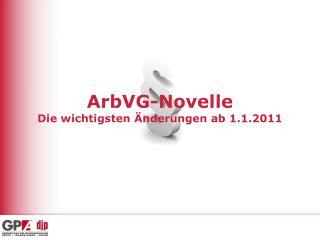 ArbVG-Novelle Die wichtigsten �nderungen ab 1.1.2011