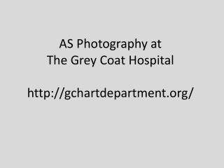 AS Photography at  The Grey Coat Hospital gchartdepartment/