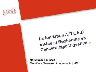 La fondation A.R.CA.D «Aide et Recherche en Cancérologie Digestive»