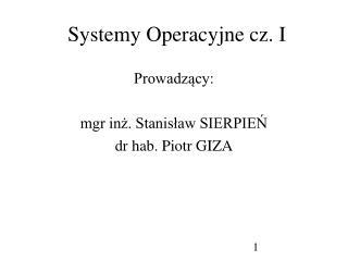 Systemy Operacyjne cz. I