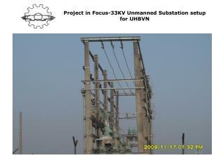 Project in Focus-33KV Unmanned Substation setup for UHBVN