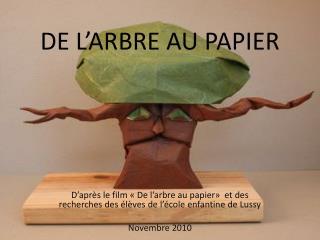 DE L'ARBRE AU PAPIER