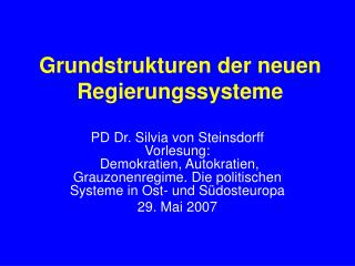 Grundstrukturen der neuen Regierungssysteme