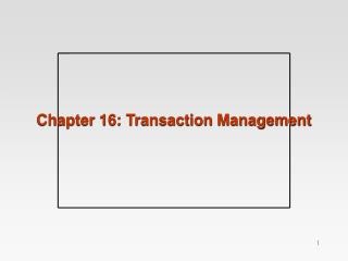 Chapter 16: Transaction Management