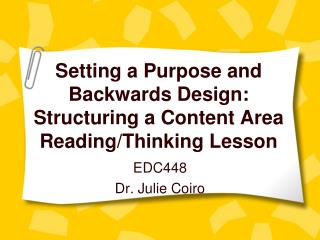 Setting a Purpose and Backwards Design: Structuring a Content Area Reading/Thinking Lesson
