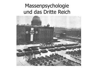 Massenpsychologie  und das Dritte Reich