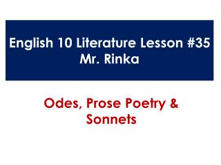 English 10 Literature Lesson #35 Mr.  Rinka