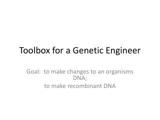 Toolbox for a Genetic Engineer