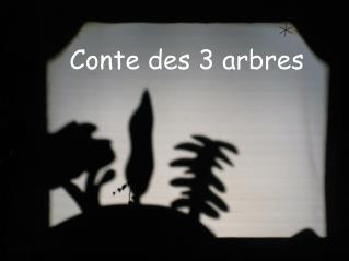 Conte des 3 arbres