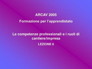 ARCAV 2005 Formazione per l'apprendistato