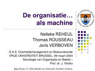 De organisatie   als machine
