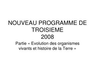 NOUVEAU PROGRAMME DE TROISIEME 2008