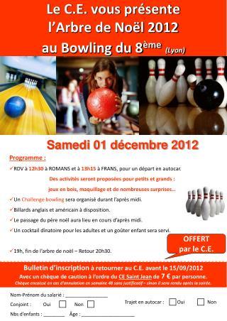 Le C.E. vous présente l'Arbre de Noël 2012 au Bowling du 8 ème (Lyon)
