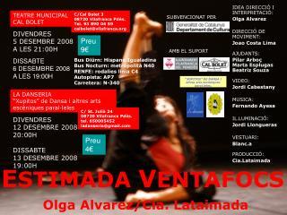 E STIMADA V ENTAFOCS Olga Alvarez/Cia. Lataimada