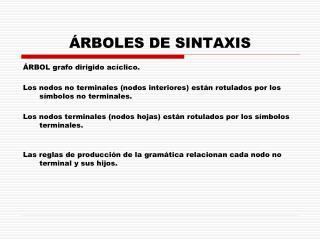 ÁRBOLES DE SINTAXIS