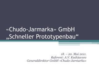� Chudo - Jarmarka �  GmbH �Schneller Prototypenbau�