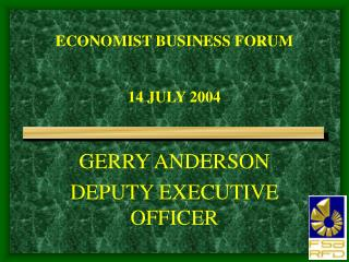 ECONOMIST BUSINESS FORUM  14 JULY 2004